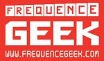 A gagner cette semaine sur Fréquence Geek