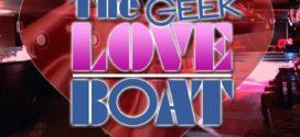 The Geek Love Boat la soirée geek de l'année